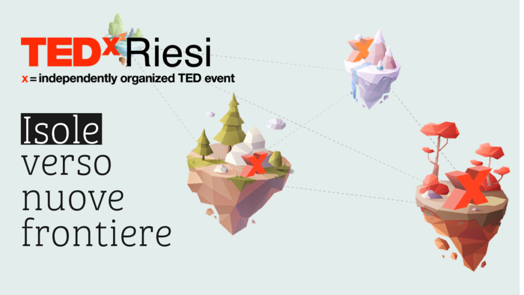 TEDX RIESI - Isole verso nuove frontiere